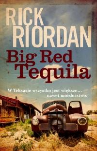 Big Red Tequila - Rick Riordan | mała okładka