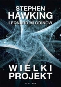 Wielki projekt - Stephen W. Hawking, Leonard Mlodinow | mała okładka