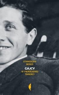 Gajcy. W pierścieniu śmierci - Stanisław Bereś | mała okładka