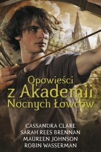 Opowieści z Akademii Nocnych Łowców. Cykl Dary Anioła - Cassandra Clare | mała okładka
