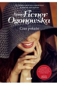 Czas pokaże (wyd. .2018) - Anna Ficner-Ogonowska | mała okładka