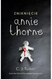 Zniknięcie Annie Thorne - C.J. Tudor | mała okładka