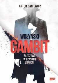 Wołyński gambit - Artur Baniewicz | mała okładka
