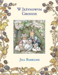 W Jeżynowym Grodzie - Jill Barklem | mała okładka