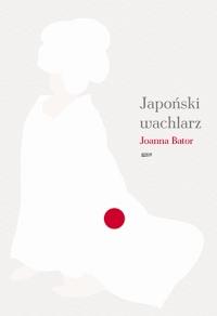 Japoński wachlarz  - Bator Joanna | mała okładka