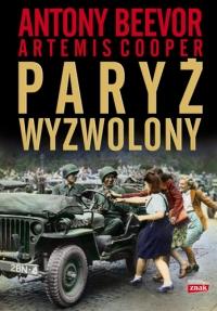 Paryż wyzwolony - Antony Beevor | mała okładka