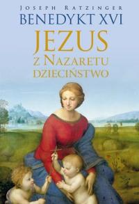 Jezus z Nazaretu. Dzieciństwo -  Benedykt XVI | mała okładka