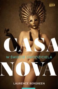 Casanova. W świecie uwodziciela - Laurence Bergreen | mała okładka