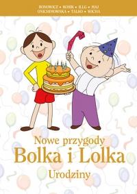 Nowe przygody Bolka i Lolka. Urodziny -    mała okładka