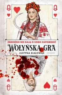 Wołyńska gra - Białowąs Justyna | mała okładka