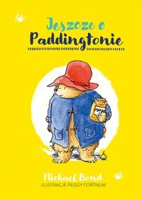 Jeszcze o Paddingtonie  - Bond Michael | mała okładka