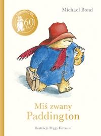 Miś zwany Paddington (edycja specjalna) - Michael Bond   mała okładka