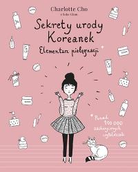 Sekrety urody Koreanek. Elementarz pielęgnacji [wydanie 2020] - Charlotte Cho | mała okładka