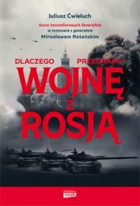 Dlaczego przegramy wojnę z Rosją - Juliusz Ćwieluch, Mirosław Różański  | mała okładka