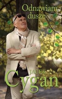 Odnawiam dusze. Piosenki, ludzie, czas - Jacek Cygan | mała okładka