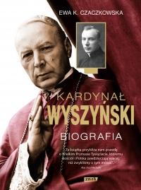 Kardynał Wyszyński. Biografia - Ewa K. Czaczkowska | mała okładka