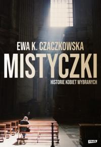 Mistyczki. Historie kobiet wybranych - Ewa K. Czaczkowska | mała okładka