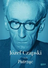 Patrząc - Józef Czapski | mała okładka