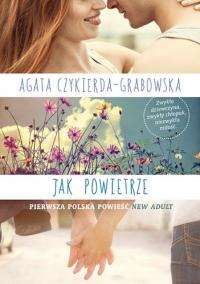 Jak powietrze - Agata Czykierda - Grabowska | mała okładka