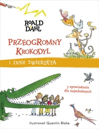 Przeogromny krokodyl i inne zwierzęta -  Roald Dahl | mała okładka