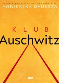 Klub Auschwitz i inne kluby - Dauksza Agnieszka | mała okładka