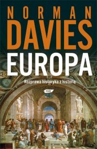 Europa. Rozprawa historyka z historią - Norman Davies  | mała okładka