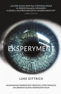 Eksperyment. Opowieść o mrocznej godzinie w dziejach medycyny - Luke Dittrich | mała okładka