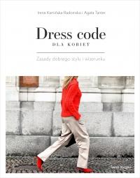 Dress code dla kobiet - Irena Kamińska-Radomska, Agata Tanter | mała okładka