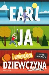 Earl i ja, i umierająca dziewczyna - Jesse Andrews   mała okładka