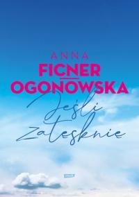 Jeśli zatęsknię - Ficner-Ogonowska Anna | mała okładka