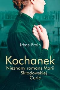 Kochanek. Nieznany romans Marii Skłodowskiej-Curie - Irine Frain | mała okładka