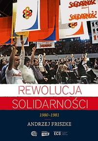 Rewolucja Solidarności. 1980-1981 - Andrzej Friszke   mała okładka