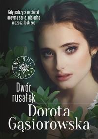 Dwór rusałek. Seria DNI MOCY - Gąsiorowska Dorota | mała okładka