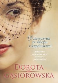Dziewczyna ze sklepu z kapeluszami - Dorota Gąsiorowska  | mała okładka