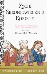 Życie średniowiecznej kobiety - Francis Gies, Joseph Gies | mała okładka