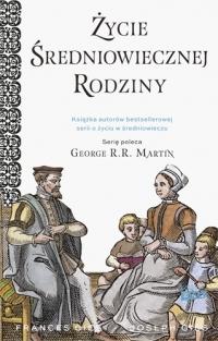 Życie średniowiecznej rodziny - Joseph Gies, Francis Gies | mała okładka