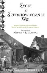 Życie w średniowiecznej wsi - Joseph Gies, Francis Gies | mała okładka