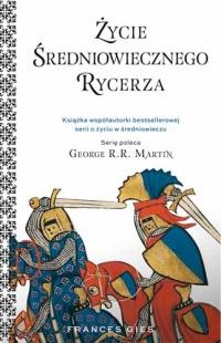 Życie średniowiecznego rycerza - Gies Francis | mała okładka