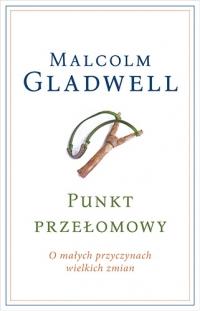 Punkt przełomowy. O małych przyczynach wielkich zmian  - Malcolm Gladwell   mała okładka