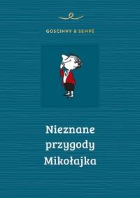 Nieznane przygody Mikołajka - Rene Goscinny, Jean-Jacques Sempe | mała okładka