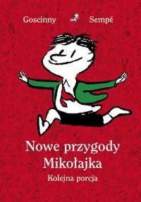 Nowe przygody Mikołajka. Kolejna porcja - René Goscinny, Jean-Jacques Sempé | mała okładka