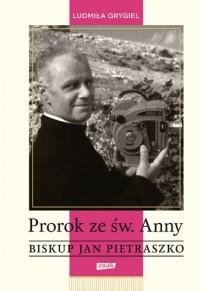 Prorok ze św. Anny. Biskup Jan Pietraszko - Ludmiła Grygiel | mała okładka