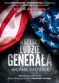 Wszyscy ludzie generała - Michael Hastings | mała okładka