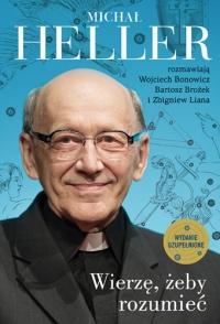 Wierzę, żeby rozumieć (2021) - Michał Heller, Wojciech Bonowicz, Bartosz Brożek, Zbigniew Liana | mała okładka