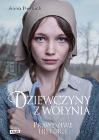 Dziewczyny z Wołynia - Anna Herbich | mała okładka