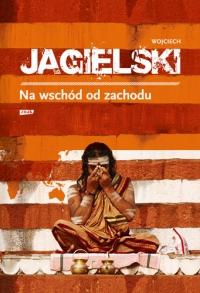 Na wschód od zachodu - Wojciech Jagielski | mała okładka