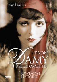 Upadłe damy II Rzeczpospolitej - Kamil Janicki | mała okładka