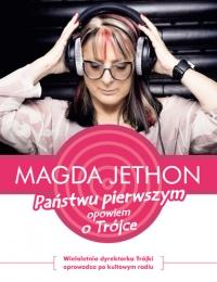 Państwu pierwszym opowiem o Trójce - Magda Jethon | mała okładka