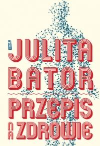 Przepis na zdrowie - Julita Bator | mała okładka