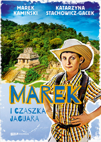 Marek i czaszka jaguara - Marek Kamiński, Katarzyna Stachowicz-Gacek | mała okładka